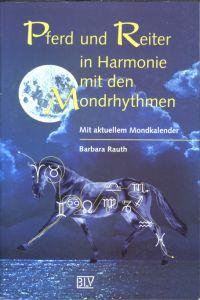 """Buchtitel: """"Pferd und Reiter in Harmonie mit den Mondrhythmen"""""""